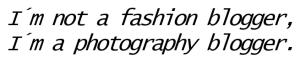 Im not a fashion blogger